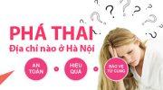 Địa chỉ phá thai ở đâu an toàn tại Hà Nội (2018)